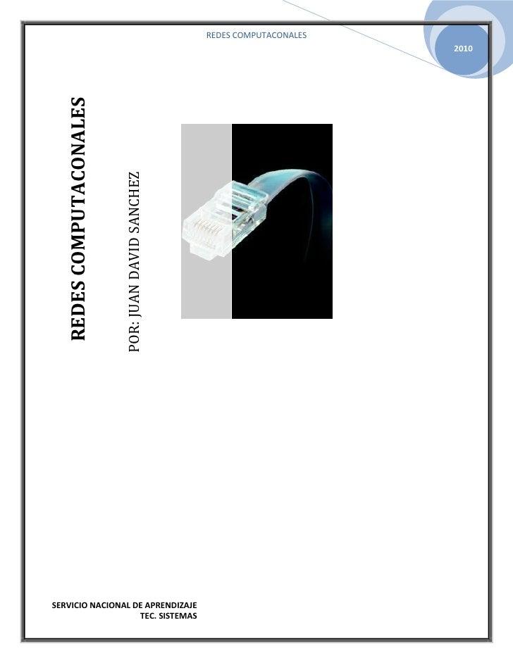 POR: JUAN DAVID SANCHEZREDES COMPUTACONALES<br />SERVICIO NACIONAL DE APRENDIZAJETEC. SISTEMAS<br />SOLUCIÓN<br />REDES CO...