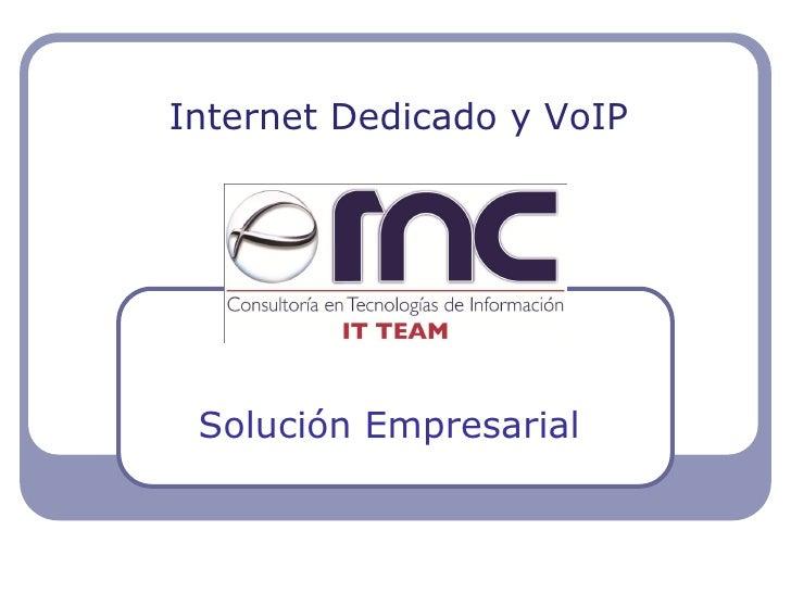 Internet Dedicado y VoIP      Solución Empresarial