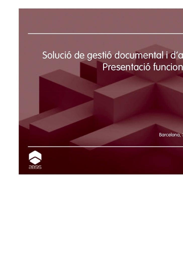 Solució de gestió documental i d'arxiu d'ABSIS              Presentació funcionalitats fase1                            Ba...