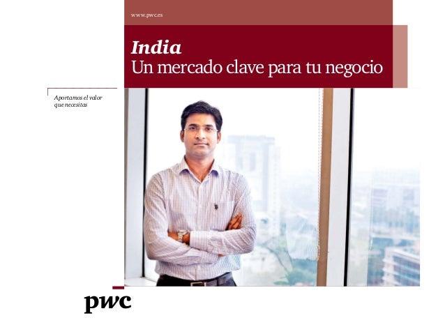 www.pwc.esIndiaUn mercado clave para tu negocioAportamos el valorque necesitas