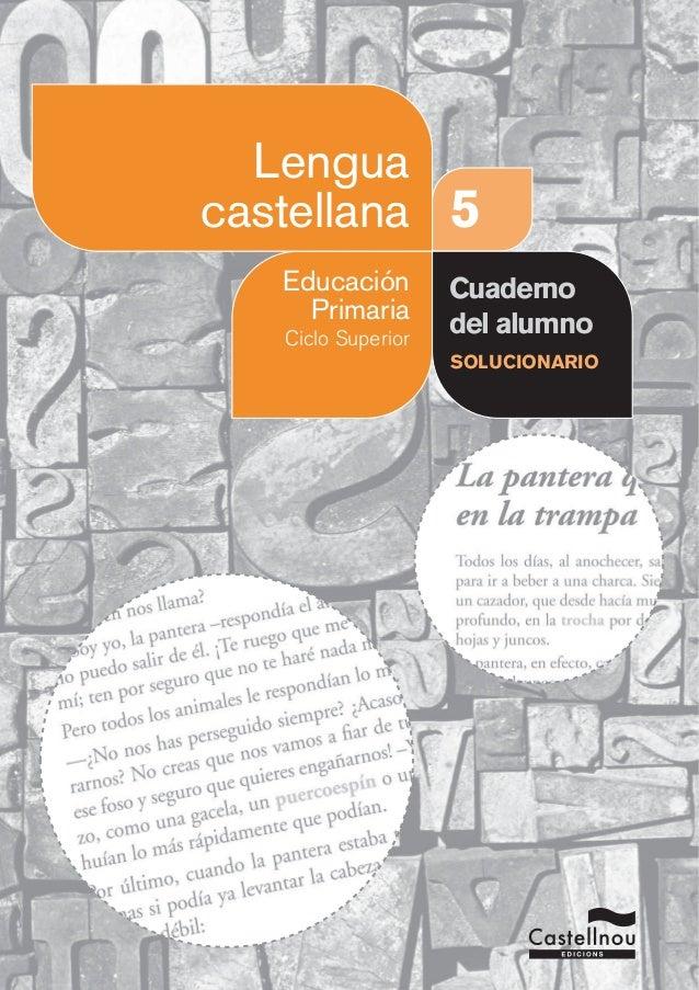 Educación  Primaria  Ciclo Superior  5  Lengua  castellana  Cuaderno  del alumno  SOLUCIONARIO