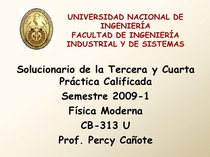 UNIVERSIDAD NACIONAL DE INGENIERÍAFACULTAD DE INGENIERÍA INDUSTRIAL Y DE SISTEMAS<br />Solucionario de la Tercera y Cuarta...