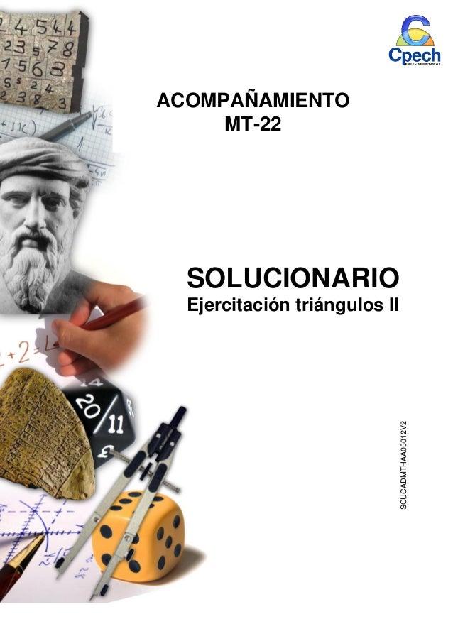 1 SOLUCIONARIO Ejercitación triángulos II SCUCADMTHAA05012V2 ACOMPAÑAMIENTO MT-22