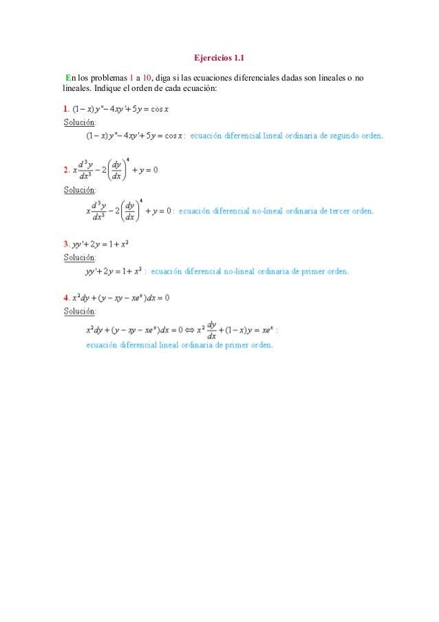 Ejercicios 1.1 En los problemas 1 a 10, diga si las ecuaciones diferenciales dadas son lineales o no lineales. Indique el ...