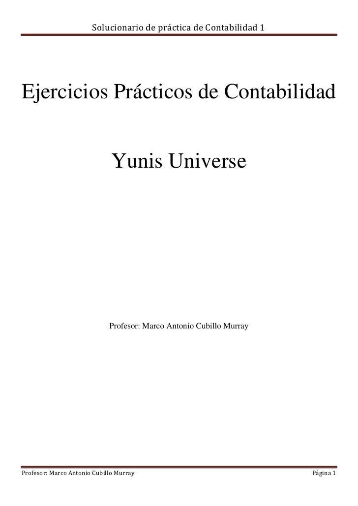 Solucionario de práctica de Contabilidad 1Ejercicios Prácticos de Contabilidad                              Yunis Universe...