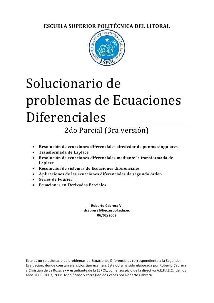 ESCUELA SUPERIOR POLITÉCNICA DEL LITORAL     Solucionario de problemas de Ecuaciones Diferenciales                        ...