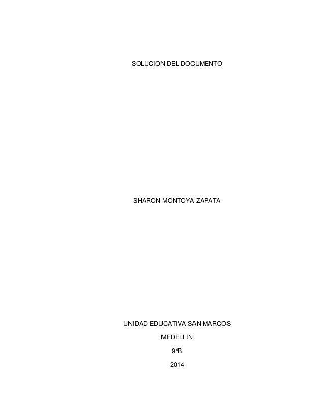 SOLUCION DEL DOCUMENTO SHARON MONTOYA ZAPATA UNIDAD EDUCATIVA SAN MARCOS MEDELLIN 9°B 2014