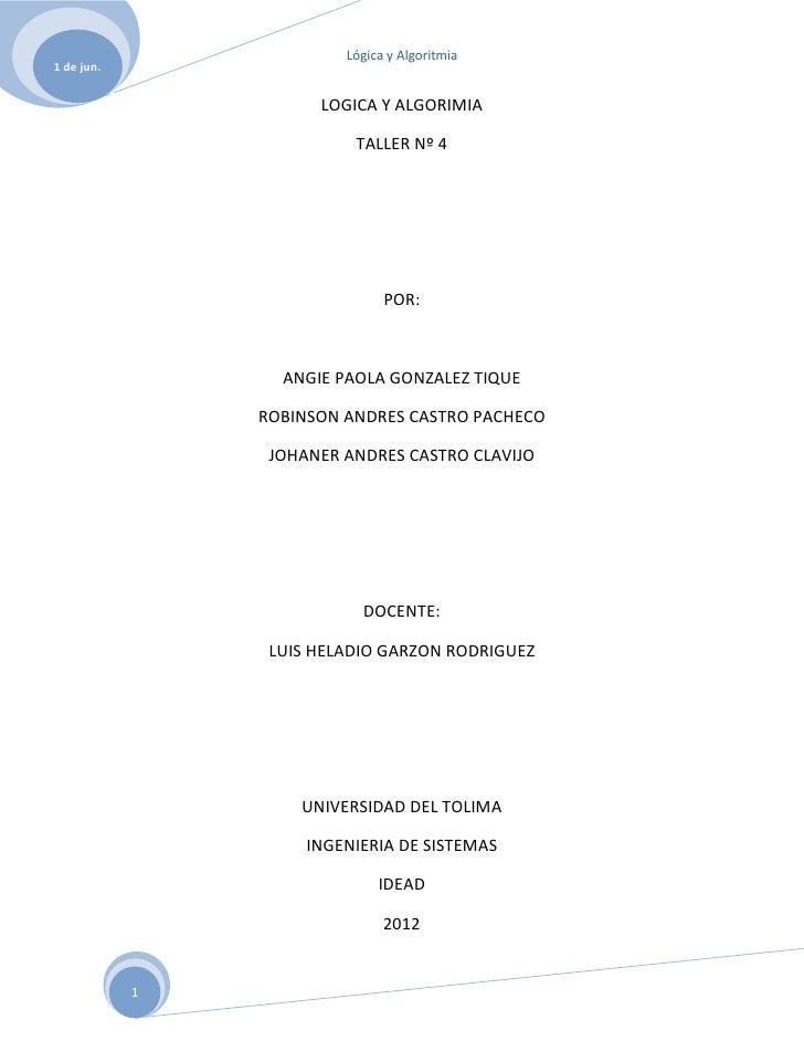 Lógica y Algoritmia1 de jun.                      LOGICA Y ALGORIMIA                          TALLER Nº 4                 ...