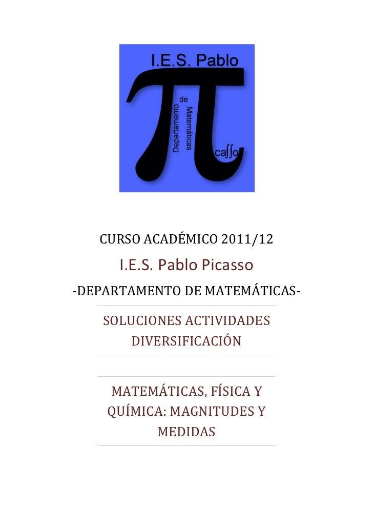 CURSO ACADÉMICO 2011/12     I.E.S. Pablo Picasso-DEPARTAMENTO DE MATEMÁTICAS-   SOLUCIONES ACTIVIDADES      DIVERSIFICACIÓ...