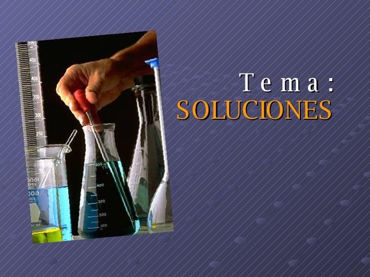 T e m a : SOLUCIONES