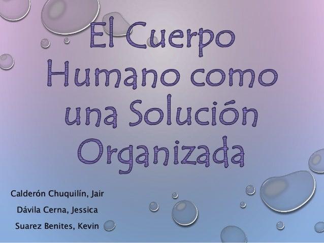 Calderón Chuquilín, Jair  Dávila Cerna, Jessica  Suarez Benites, Kevin