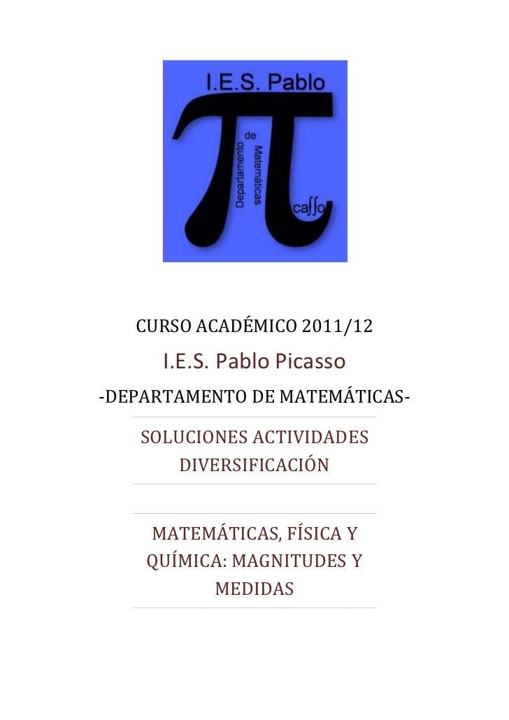 CURSO ACADÉMICO 2011/12     I.E.S. Pablo Picasso-DEPARTAMENTO DE MATEMÁTICAS-   SOLUCIONES ACTIVIDADES       DIVERSIFICACI...