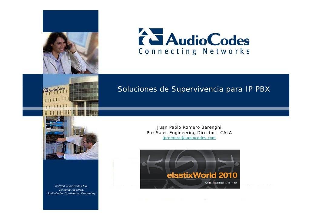 Soluciones de Supervivencia para IP PBX                                                 Juan Pablo Romero Barenghi        ...
