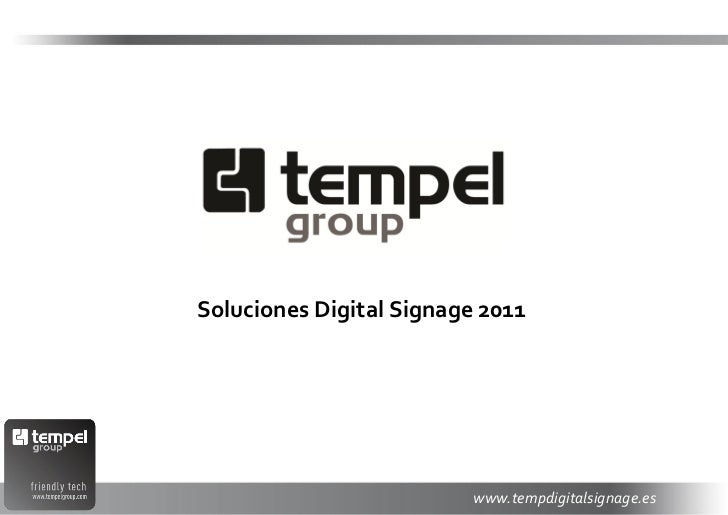 Soluciones Digital Signage 2011        Noviembre 2011                         www.tempdigitalsignage.es