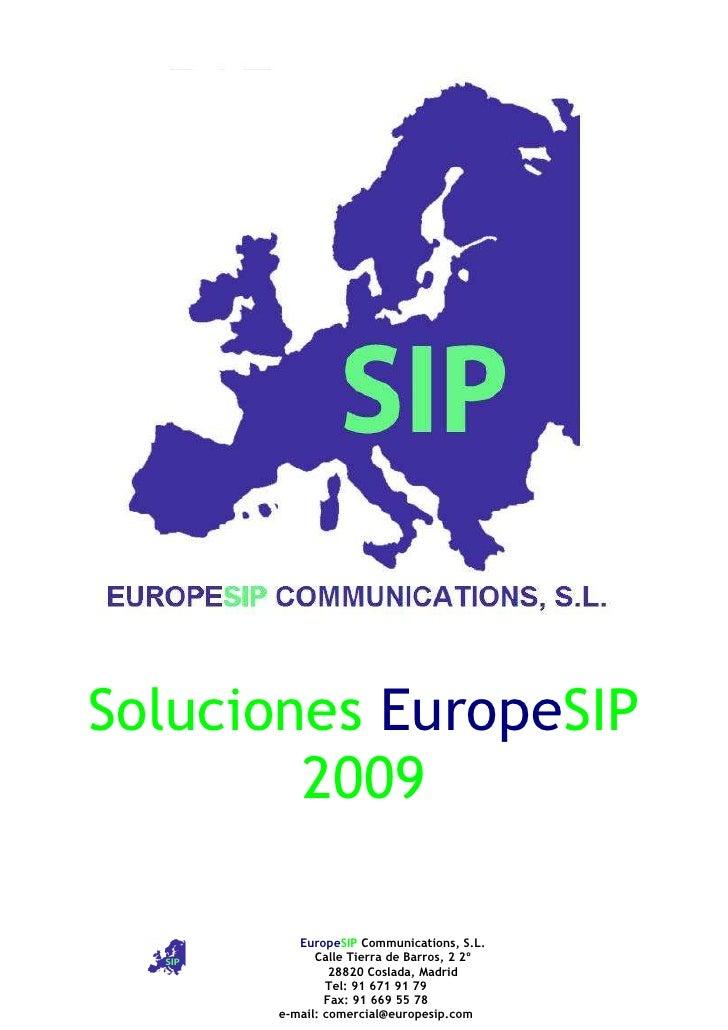 Soluciones EuropeSIP         2009           EuropeSIP Communications, S.L.             Calle Tierra de Barros, 2 2º       ...