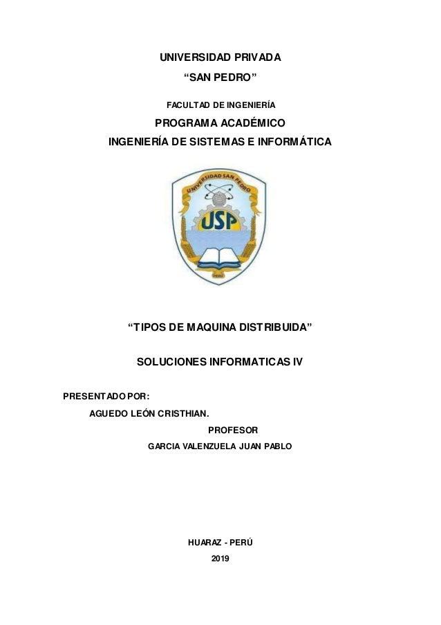 """UNIVERSIDAD PRIVADA """"SAN PEDRO"""" FACULTAD DE INGENIERÍA PROGRAMA ACADÉMICO INGENIERÍA DE SISTEMAS E INFORMÁTICA """"TIPOS DE M..."""