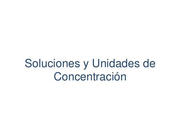 Soluciones y Unidades de Concentración