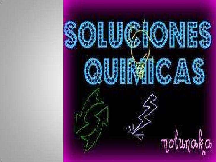 DefiniciónUna  solución es una mezcla  homogénea formada por 2 o  más sustancias.