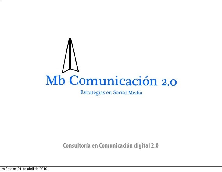 Consultoría en Comunicación digital 2.0   miércoles 21 de abril de 2010