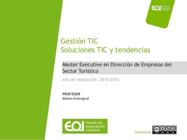 NOMBRE PROGRAMA / Nombre profesor  www.eoi.es  Master Executive en Dirección de Empresas del Sector Turístico  Gestión TIC...