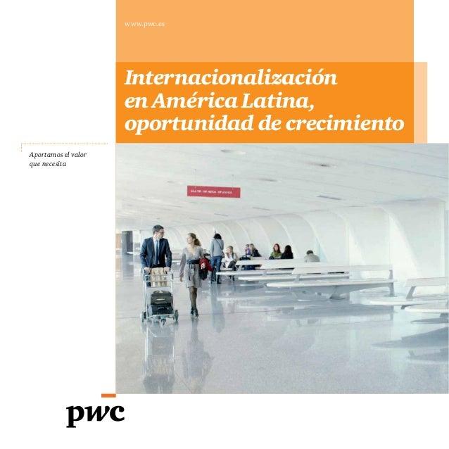 www.pwc.es                     Internacionalización                     en América Latina,                     oportunidad...