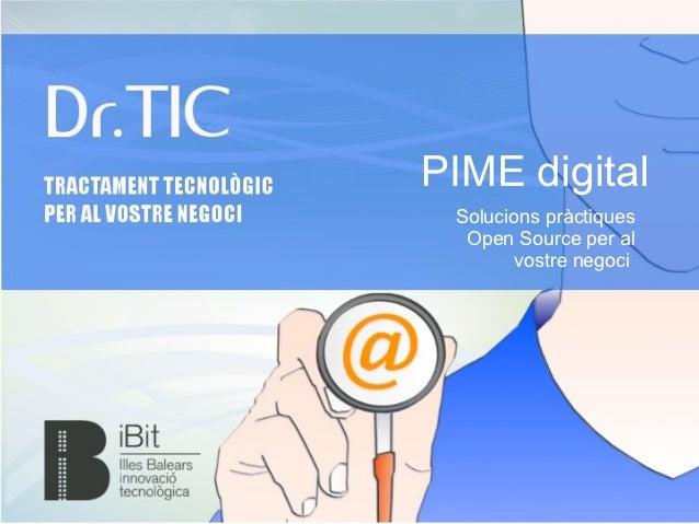 PIME digital Solucions pràctiques  Open Source per al        vostre negoci