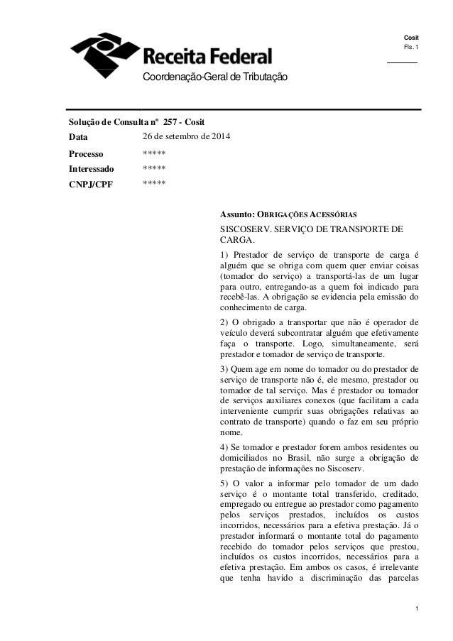 Cosit Fls. 1 1 Coordenação-Geral de Tributação Solução de Consulta nº 257 - Cosit Data 26 de setembro de 2014 Processo ***...