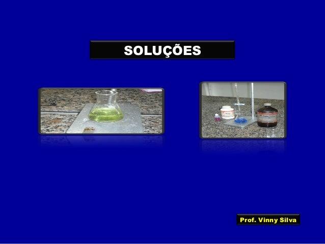 SOLUÇÕES Prof. Vinny Silva