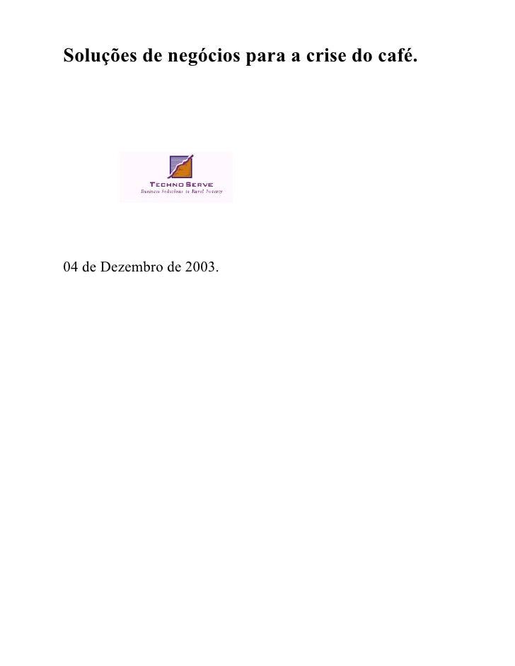 Soluções de negócios para a crise do café.     04 de Dezembro de 2003.