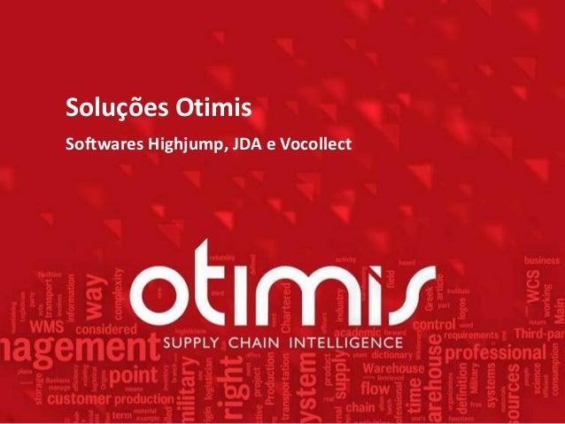 Soluções Otimis Softwares Highjump, JDA e Vocollect