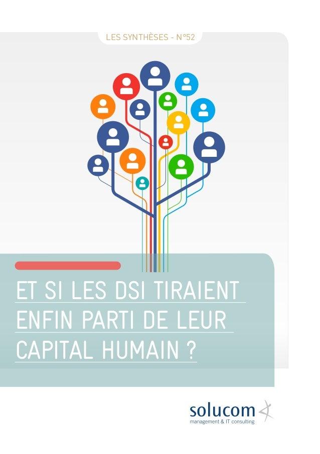 ET SI LES DSI TIRAIENT ENFIN PARTI DE LEUR CAPITAL HUMAIN ? LES SYNTHÈSES - N°52