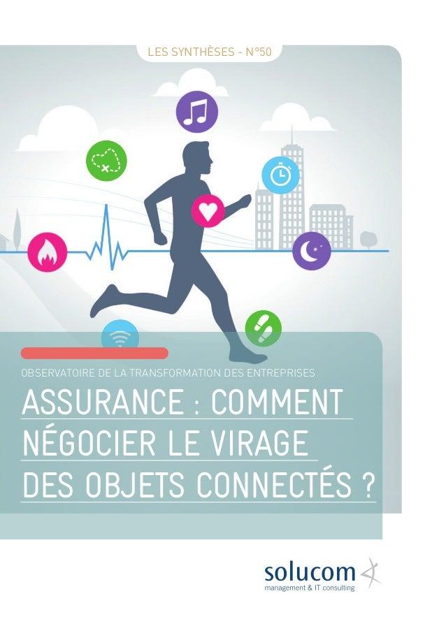 assurance : comment négocier le virage des objets connectés ? Observatoire de la transformation des entreprises Les Synthè...