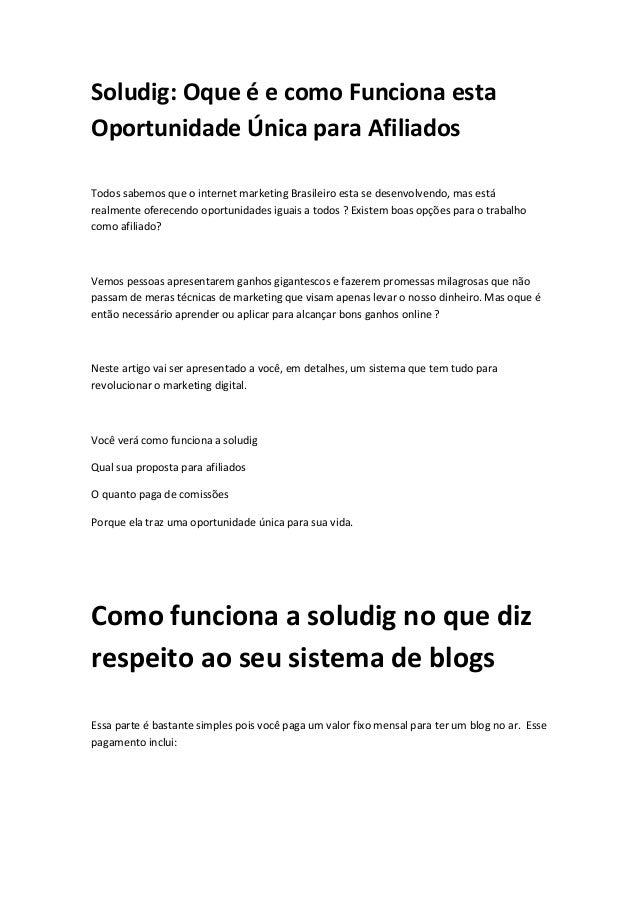 Soludig: Oque é e como Funciona esta Oportunidade Única para Afiliados Todos sabemos que o internet marketing Brasileiro e...