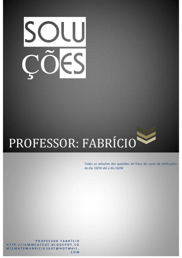 PROFESSOR: FABRÍCIO ÇÕ P R O F E S S O R F A B R Í C I O H T T P : / / I A M M E A T C A T . B L O G S P O T . C O M   M A...