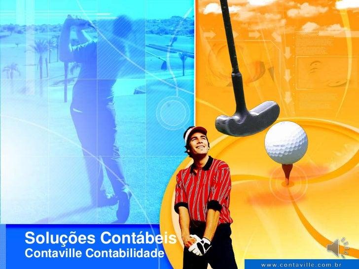 Soluções Contábeis<br />Contaville Contabilidade<br />www.contaville.com.br<br />