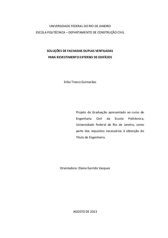 UNIVERSIDADE FEDERAL DO RIO DE JANEIRO ESCOLA POLITÉCNICA – DEPARTAMENTO DE CONSTRUÇÃO CIVIL SOLUÇÕES DE FACHADAS DUPLAS V...