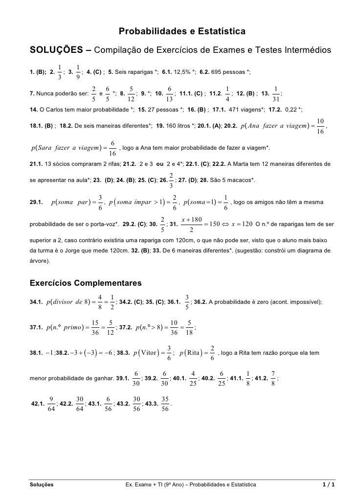 Probabilidades e EstatísticaSOLUÇÕES – Compilação de Exercícios de Exames e Testes Intermédios             1     11. (B); ...