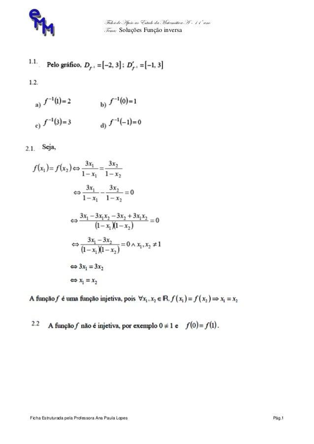 Ficha de Apoio ao Estudo da Matemática A – 11º ano Tema: Soluções Função inversa Ficha Estruturada pela Professora Ana Pau...