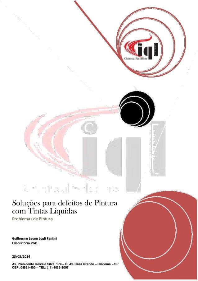 Soluções para defeitos de Pintura com Tintas Liquidas Problemas de Pintura Guilherme Lyonn Logli Fantini Laboratório P&D. ...