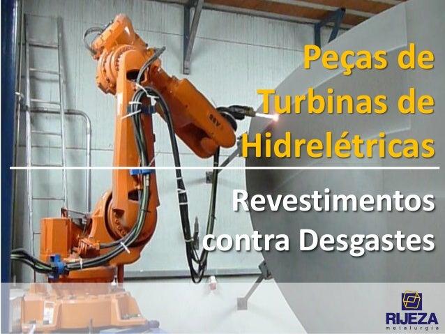Revestimentos contra Desgastes Peças de Turbinas de Hidrelétricas
