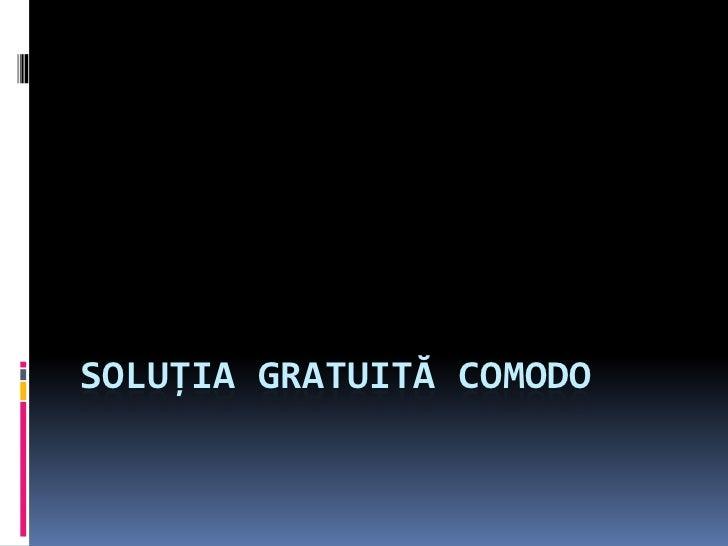 Soluţia gratuită Comodo<br />