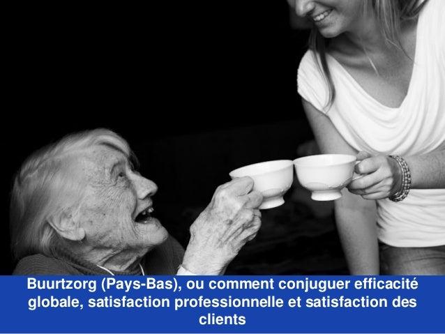 Buurtzorg (Pays-Bas), ou comment conjuguer efficacité globale, satisfaction professionnelle et satisfaction des clients