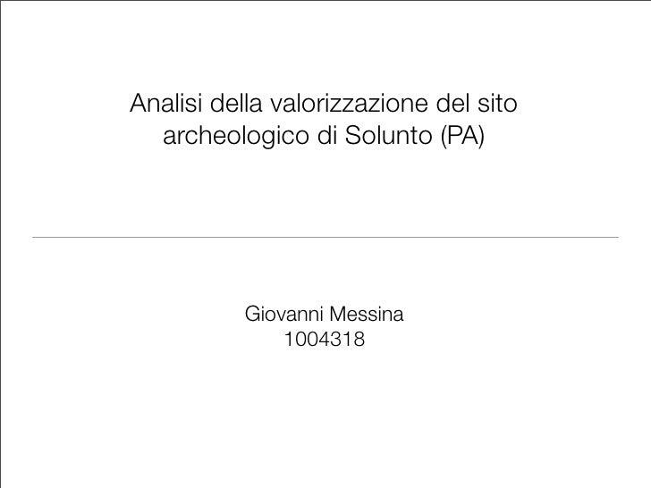 Analisi della valorizzazione del sito   archeologico di Solunto (PA)               Giovanni Messina               1004318