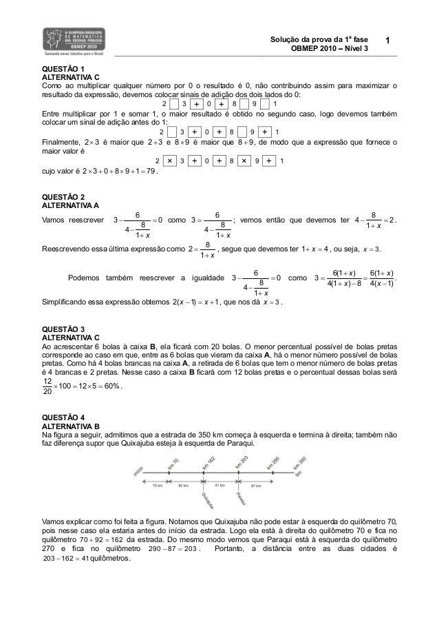 Solução da prova da 1a fase OBMEP 2010 − Nível 3 1 QUESTÃO 1 ALTERNATIVA C Como ao multiplicar qualquer número por 0 o res...