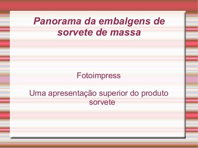 Panorama da embalgens de sorvete de massa Fotoimpress Uma apresentação superior do produto sorvete