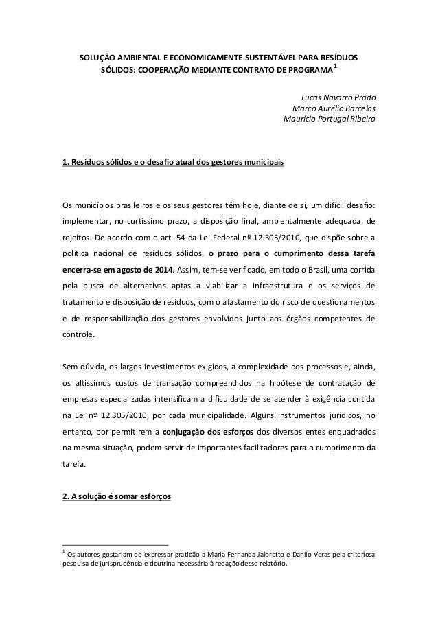 SOLUÇÃO AMBIENTAL E ECONOMICAMENTE SUSTENTÁVEL PARA RESÍDUOS 1 SÓLIDOS: COOPERAÇÃO MEDIANTE CONTRATO DE PROGRAMA Lucas Nav...