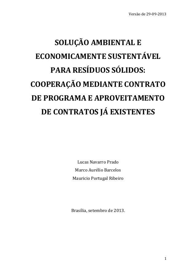 Versão de 29-09-2013  SOLUÇÃO AMBIENTAL E ECONOMICAMENTE SUSTENTÁVEL PARA RESÍDUOS SÓLIDOS: COOPERAÇÃO MEDIANTE CONTRATO D...