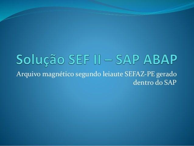 Arquivo magnético segundo leiaute SEFAZ-PE gerado  dentro do SAP