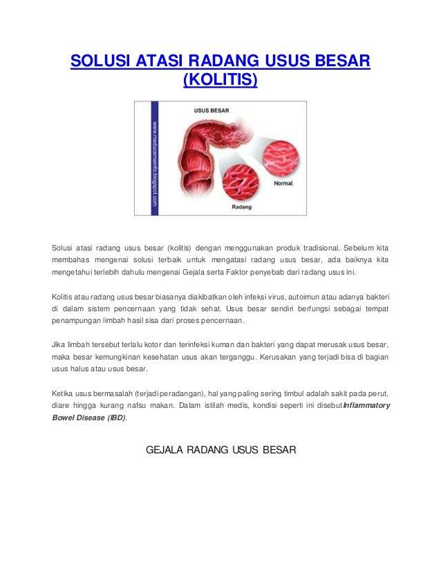 SOLUSI ATASI RADANG USUS BESAR (KOLITIS) Solusi atasi radang usus besar (kolitis) dengan menggunakan produk tradisional. S...