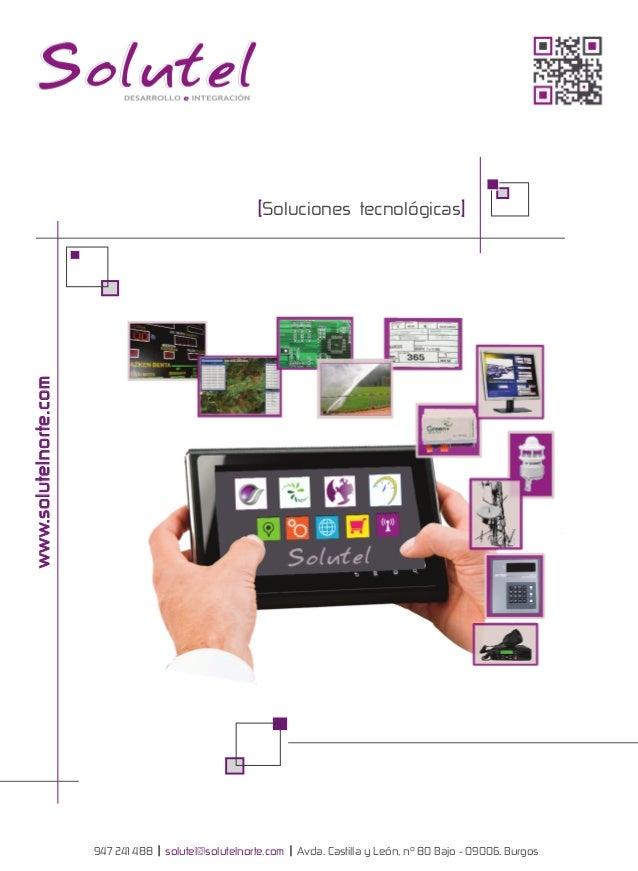 w w w. s o l u t e l n o r t e . c o m  [Soluciones tecnológicas] ]  947 241 488 | solutel@solutelnorte.com | Avda. Castil...